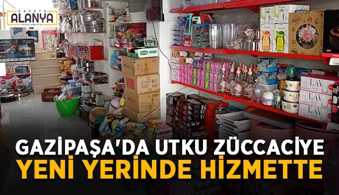Gazipaşa'da Utku Züccaciye yeni yerinde hizmette