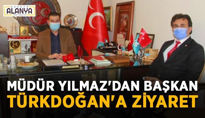 Müdür Yılmaz'dan Başkan Türkdoğan'a ziyaret