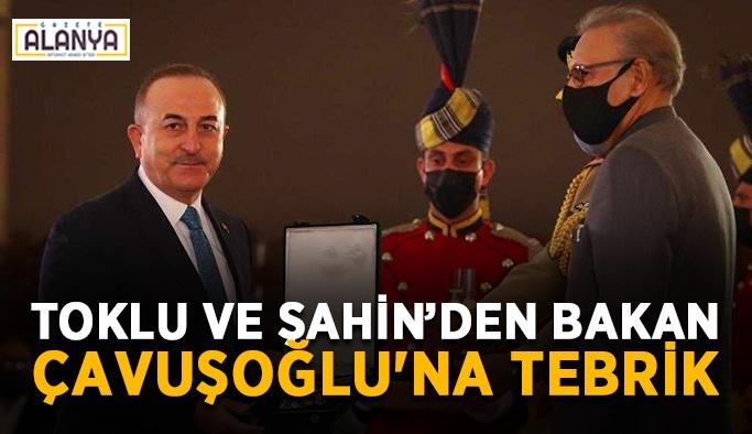 Toklu ve Şahin'den Bakan Çavuşoğlu'na tebrik