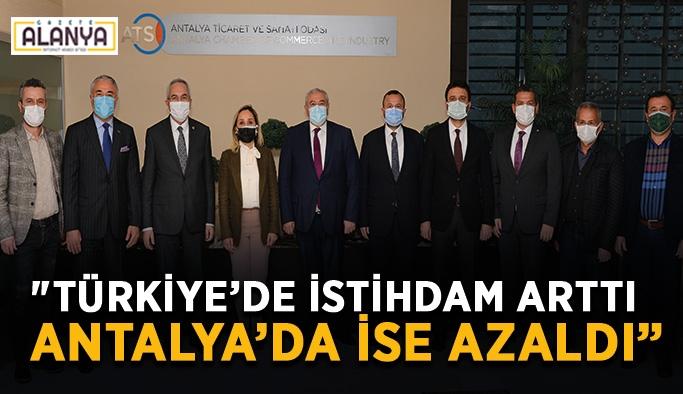 """""""Türkiye'de istihdam arttı, Antalya'da ise azaldı"""""""
