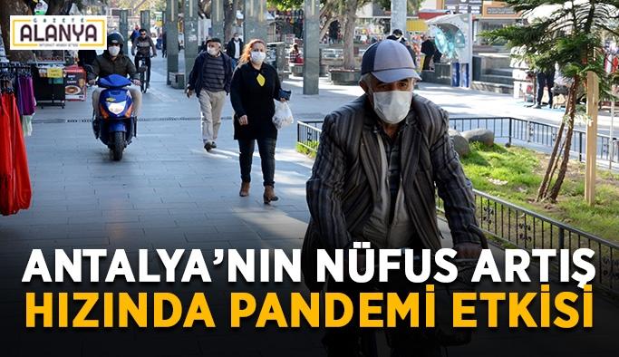 Antalya'nın nüfus artış hızında pandemi etkisi