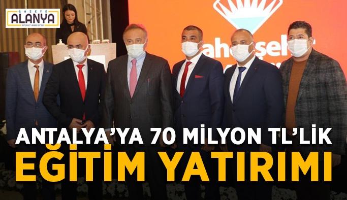 Antalya'ya 70 milyon TL'lik eğitim yatırımı