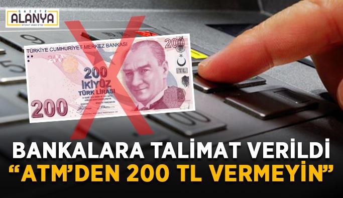 "Bankalara talimat verildi: ""ATM'den 200 TL vermeyin"""