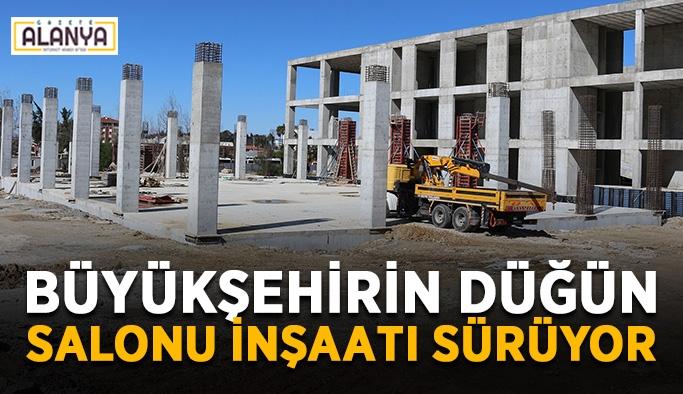 Büyükşehirin düğün salonu inşaatı sürüyor