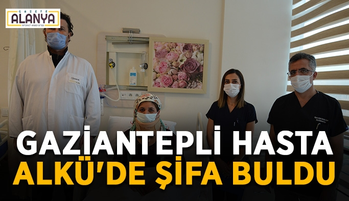 Gaziantepli hasta ALKÜ'de şifa buldu