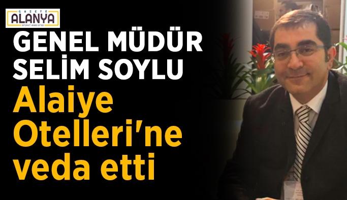 Genel Müdür Selim Soylu Alaiye Otelleri'ne veda etti