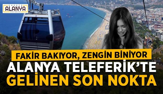 Gidiş dönüş 33 TL! Alanya'da teleferik fakir vatandaşında hakkı