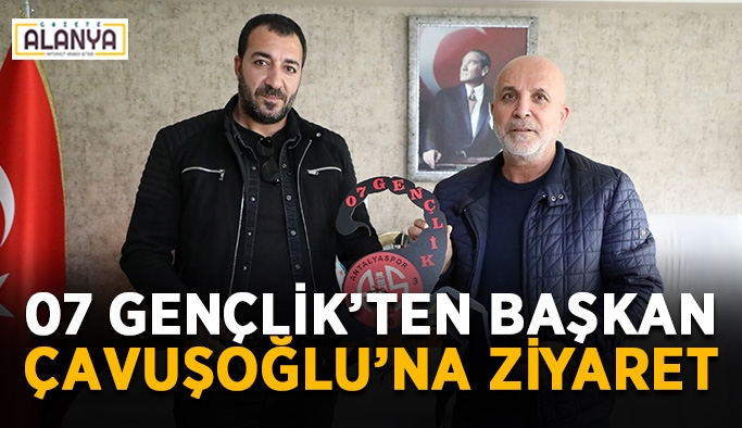 07 Gençlik'ten Başkan Çavuşoğlu'na ziyaret