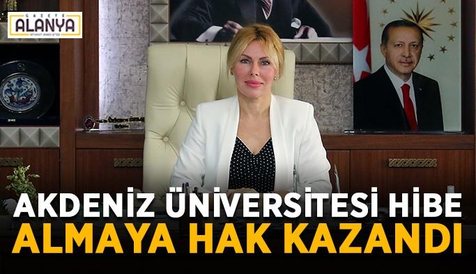 Akdeniz Üniversitesi hibe almaya hak kazandı