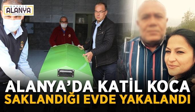 Alanya'da katil koca saklandığı evde yakalandı