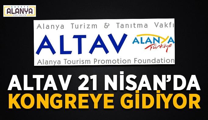 ALTAV 21 Nisan'da kongreye gidiyor