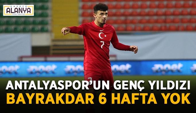 Antalyaspor'un genç yıldızı Bayrakdar 6 hafta yok