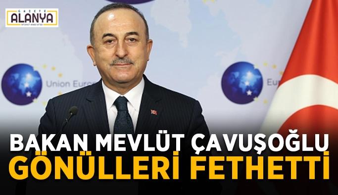 Bakan Mevlüt Çavuşoğlu gönülleri fethetti