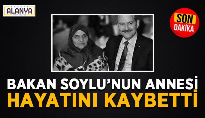 Bakan Soylu'nun annesi hayatını kaybetti