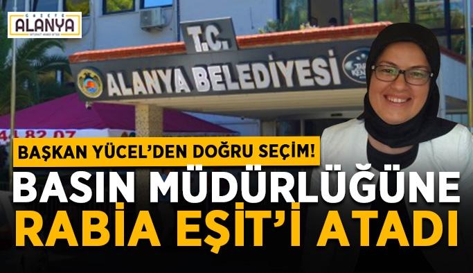 Başkan Yücel'den doğru seçim! Basın Müdürlüğüne Rabia Eşit'i atadı