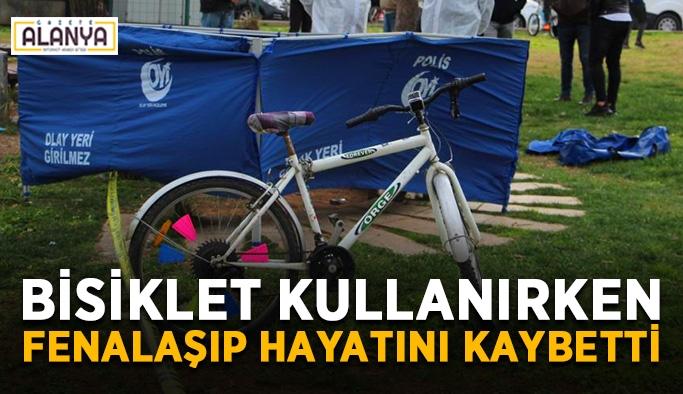 Bisiklet kullanırken fenalaşıp hayatını kaybetti