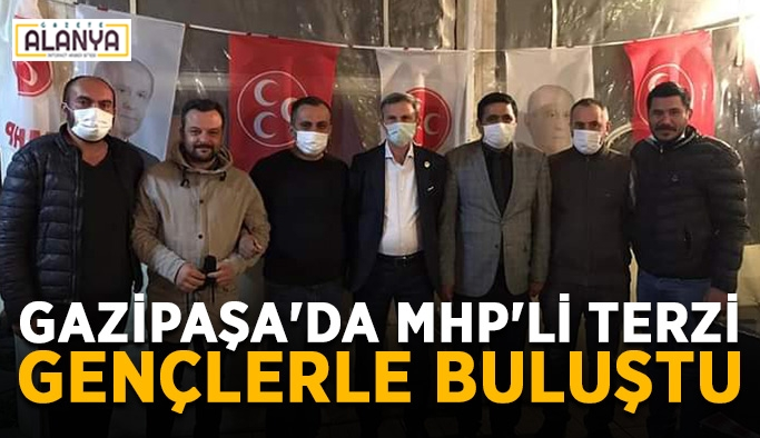 Gazipaşa'da MHP'li Terzi gençlerle buluştu