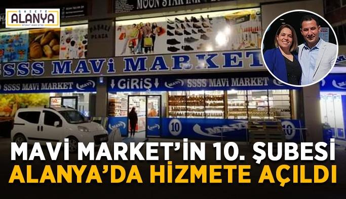 Mavi Market 10, Alanya'da hizmete açıldı