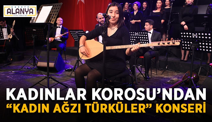 """THM Kadınlar Korosu'ndan """"Kadın Ağzı Türküler"""" konseri"""