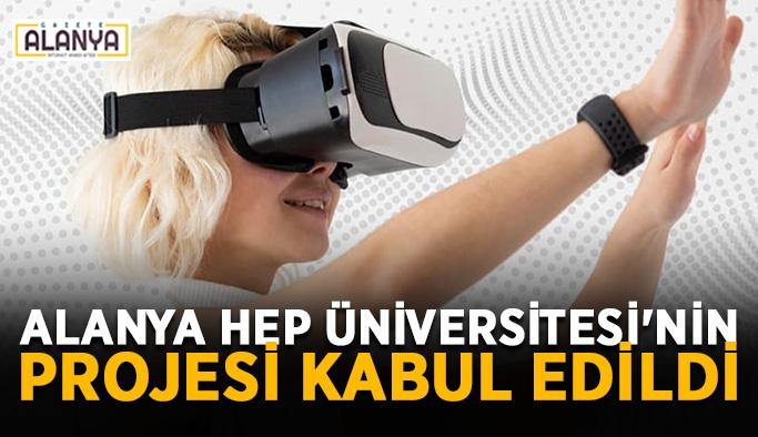 Alanya HEP Üniversitesi'nin projesi kabul edildi