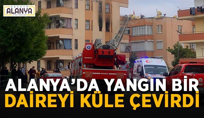 Alanya'da yangın bir daireyi küle çevirdi