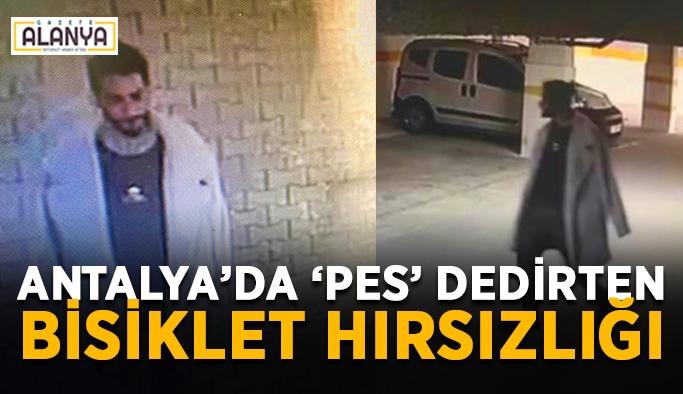 Antalya'da 'pes' dedirten bisiklet hırsızlığı