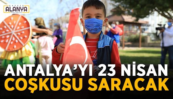 Antalya'yı 23 Nisan coşkusu saracak