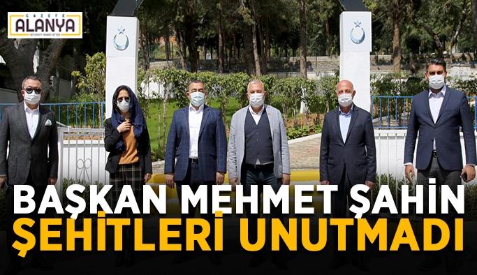 Başkan Mehmet Şahin şehitleri unutmadı