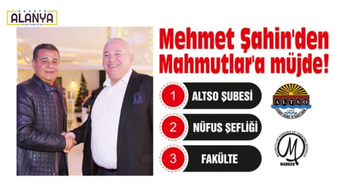 Başkan Mehmet Şahin'den Mahmutlar'a müjde