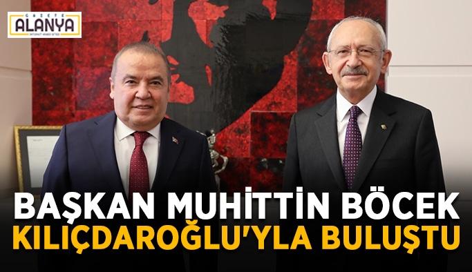 Başkan Muhittin Böcek Kılıçdaroğlu'yla buluştu