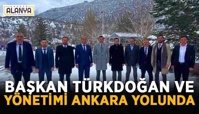 Başkan Türkdoğan ve yönetimi Ankara yolunda