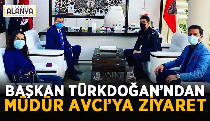 Başkan Türkdoğan'ndan müdür Avcı'ya ziyaret