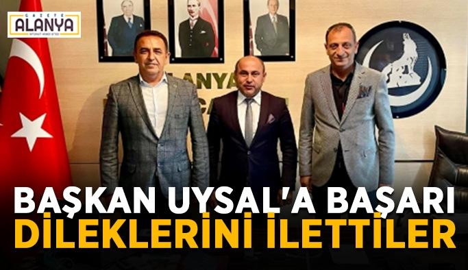 Başkan Uysal'a başarı dileklerini ilettiler
