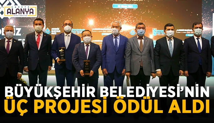 Büyükşehir Belediyesi'nin üç projesi ödül aldı