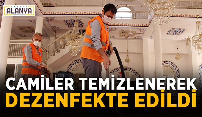 Camiler temizlenerek dezenfekte edildi