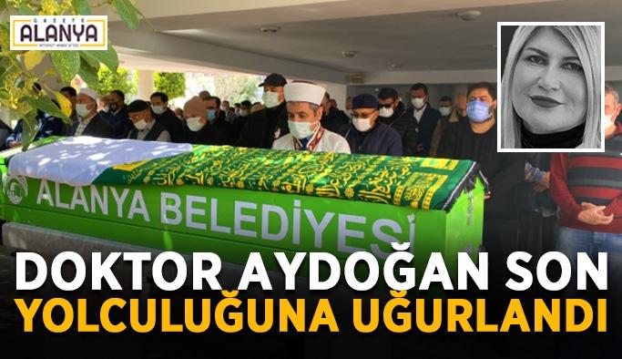 Doktor Aydoğan son yolculuğuna uğurlandı