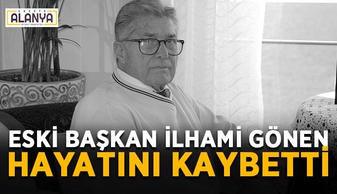 Eski başkan İlhami Gönen hayatını kaybetti