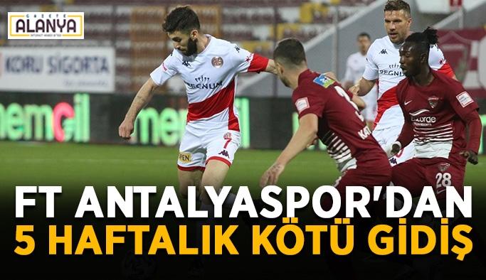 FT Antalyaspor'dan 5 haftalık kötü gidiş