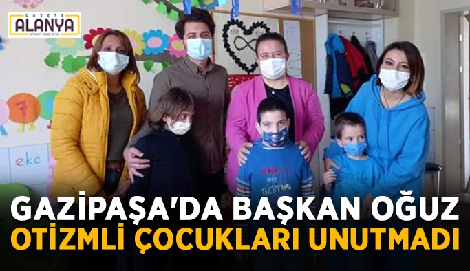 Gazipaşa'da başkan Oğuz otizmli çocukları unutmadı