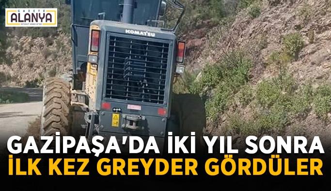 Gazipaşa'da iki yıl sonra ilk kez greyder gördüler