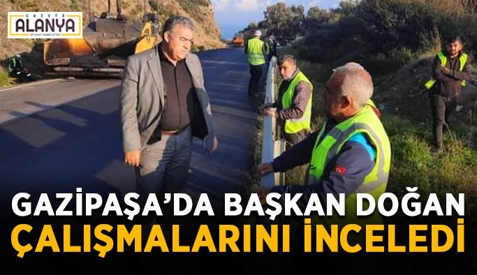 Gazipaşa'da başkan Doğan asfalt çalışmalarını inceledi