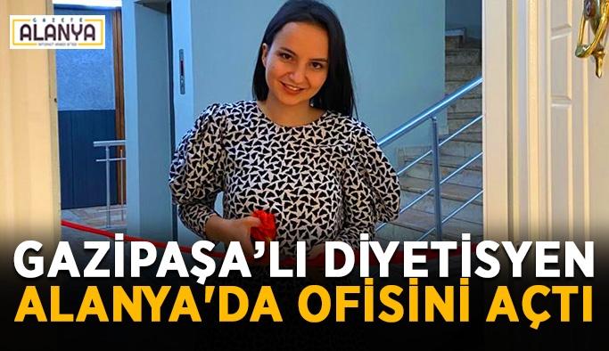 Gazipaşa'lı diyetisyen Alanya'da ofisini açtı