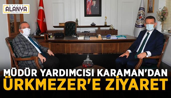 Genel müdür yardımcısı Karaman'dan Ürkmezer'e ziyaret