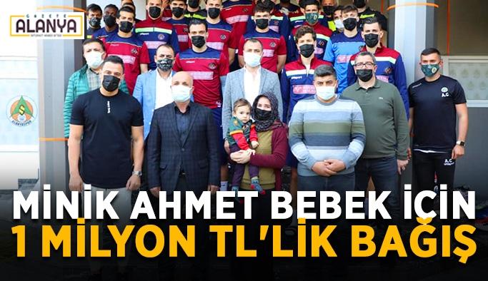 Minik Ahmet için 1 milyon TL'lik bağış