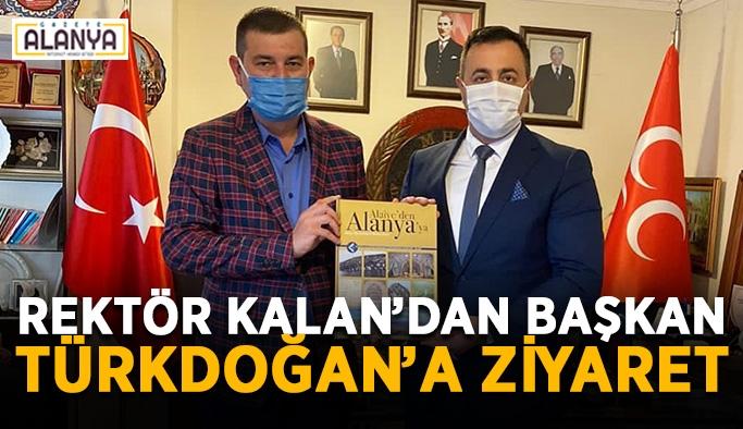 Rektör Kalan'dan Başkan Türkdoğan'a ziyaret