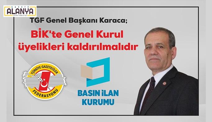 """TGF Genel Başkanı Karaca: """"BİK'te Genel Kurul üyelikleri kaldırılmalıdır"""""""
