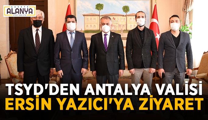 TSYD'den Antalya Valisi Ersin Yazıcı'ya ziyaret