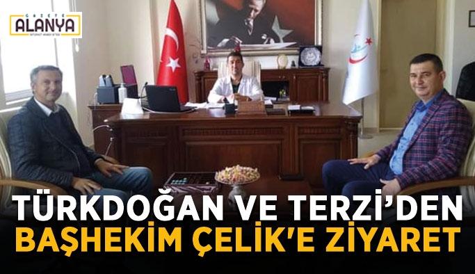Türkdoğan ve Terzi'den Başhekim Çelik'e ziyaret