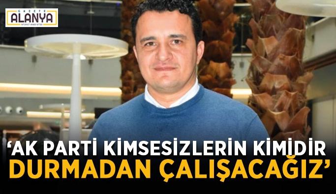"""""""AK Parti kimsesizlerin kimidir, aydınlık günlere ulaşacağız"""""""