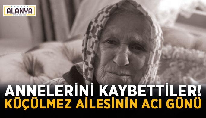 Annelerini kaybettiler! Küçülmez ailesinin acı günü